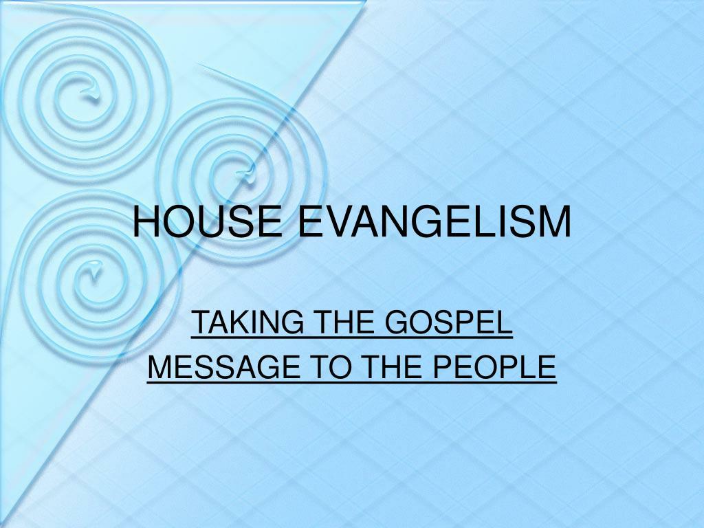 house evangelism l.