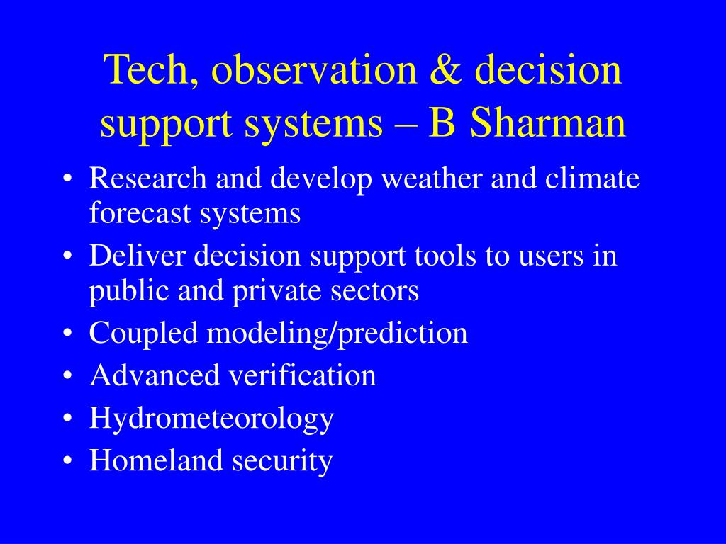 Tech, observation & decision support systems – B Sharman