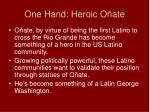 one hand heroic o ate