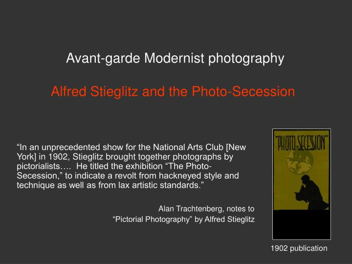 avant garde modernist photography alfred stieglitz and the photo secession n.