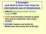 3 examples and what to learn from them for international use of infrastucture