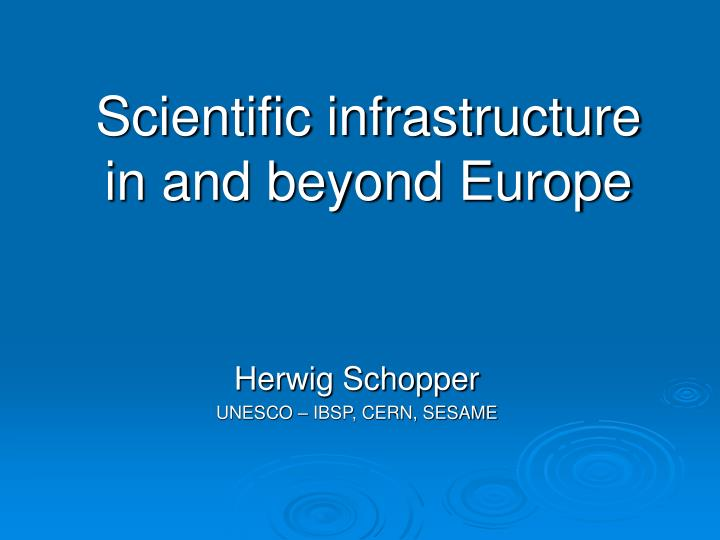 scientific infrastructure in and beyond europe n.