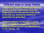 different ways to study history