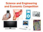 science and engineering and economic competition
