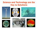 science and technology are the key to solutions