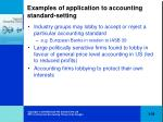examples of application to accounting standard setting