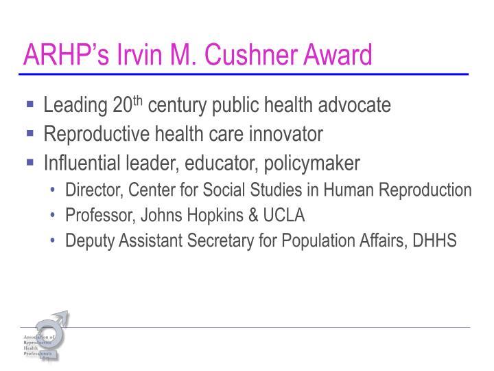 Arhp s irvin m cushner award