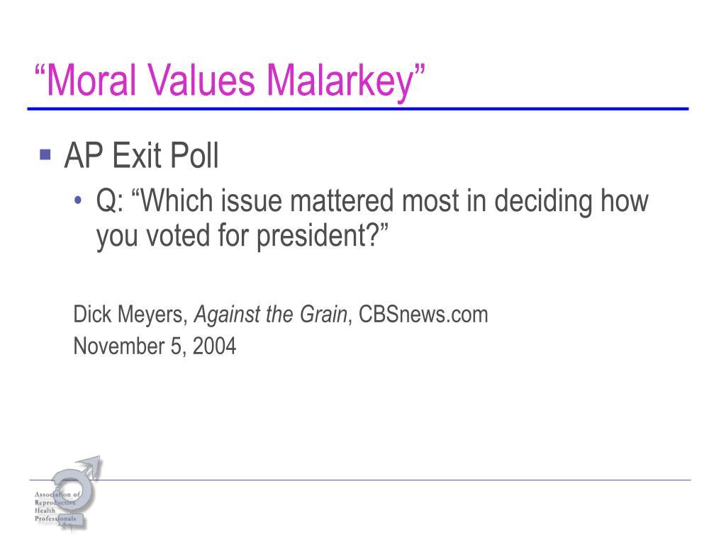 """""""Moral Values Malarkey"""""""