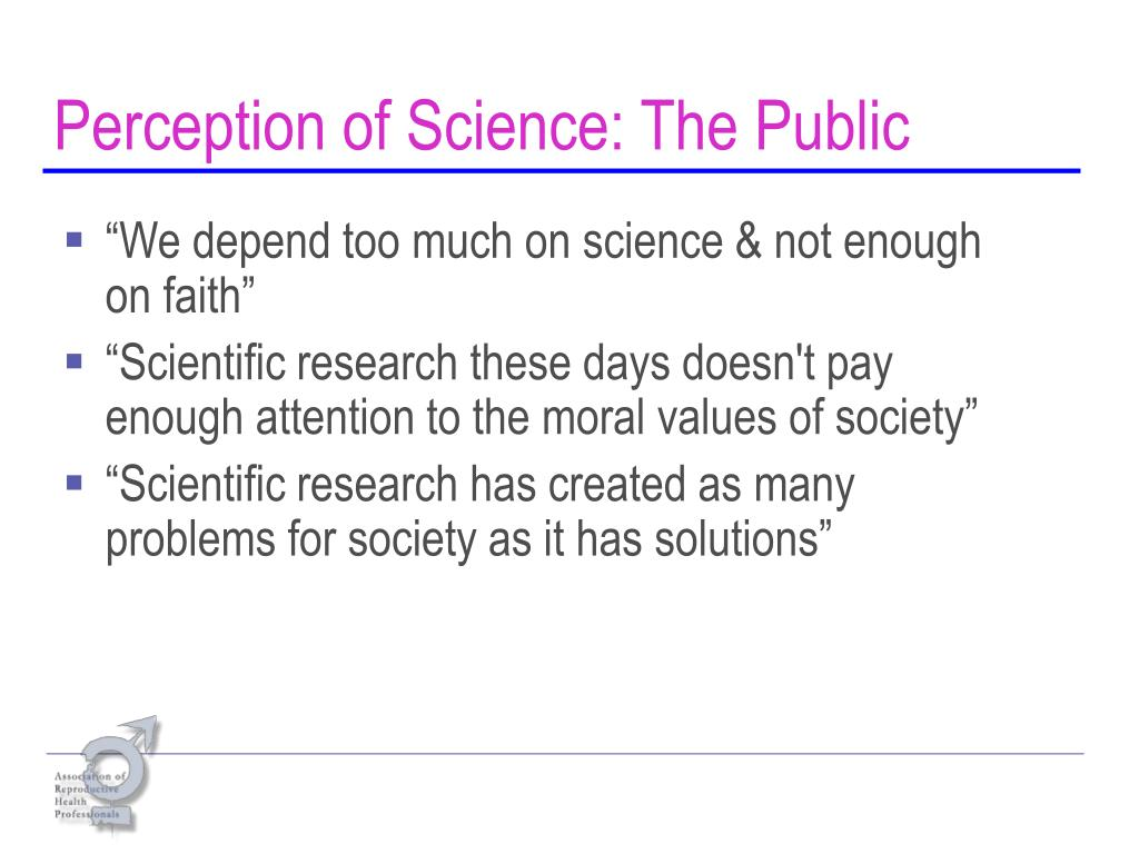 Perception of Science: The Public