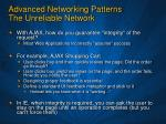 advanced networking patterns the unreliable network