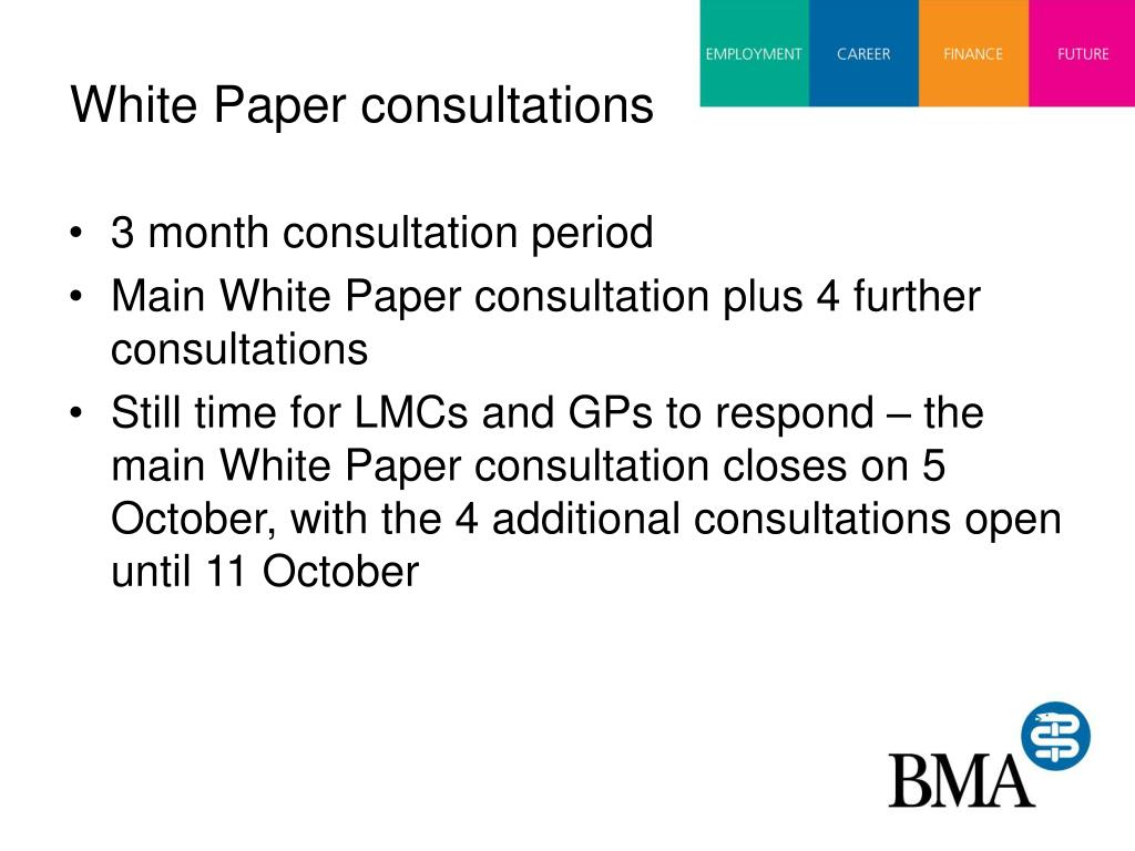 White Paper consultations