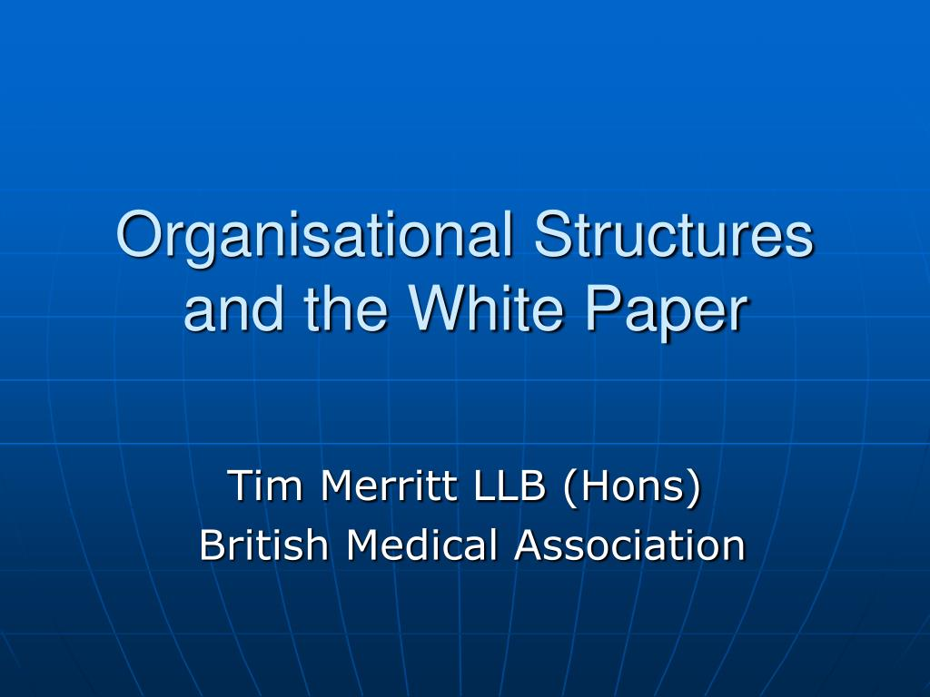 organisational structures and the white paper l.