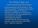 the white paper and commissioning continued