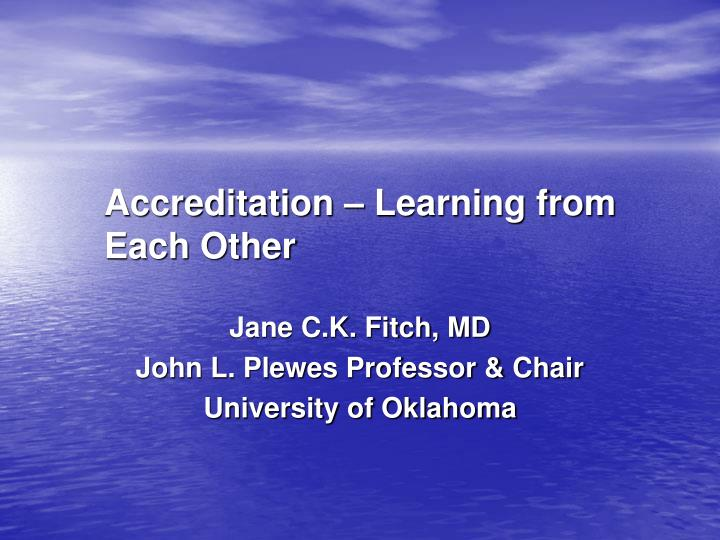 Accreditation learning from each other