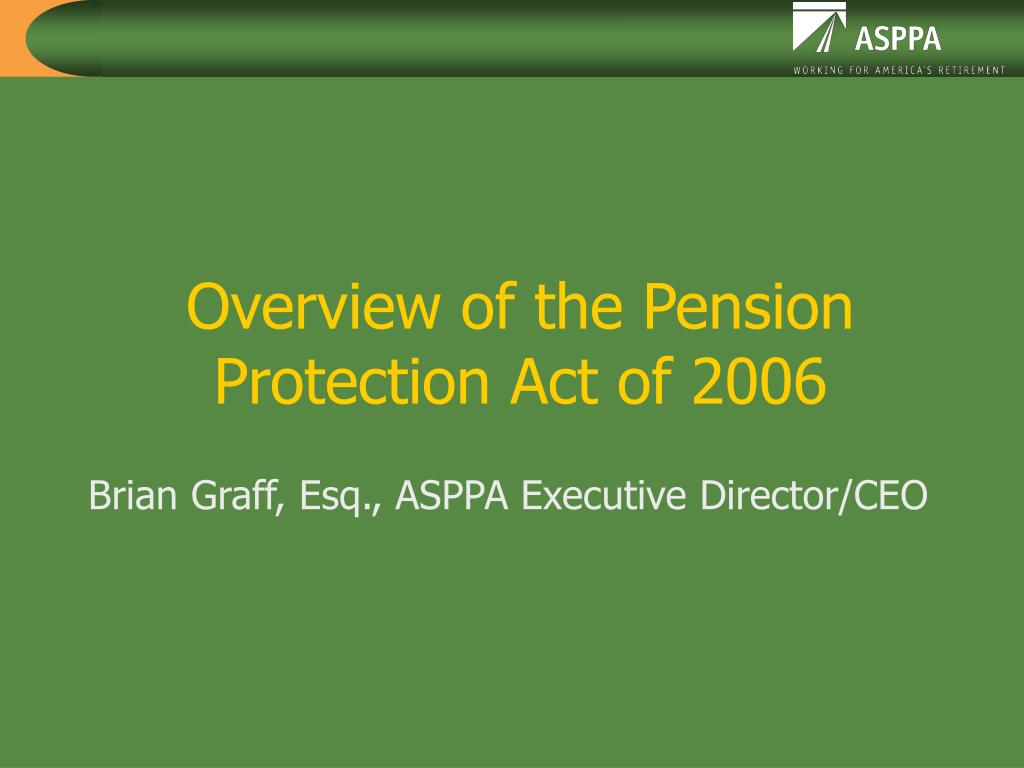 overview of the pension protection act of 2006 l.