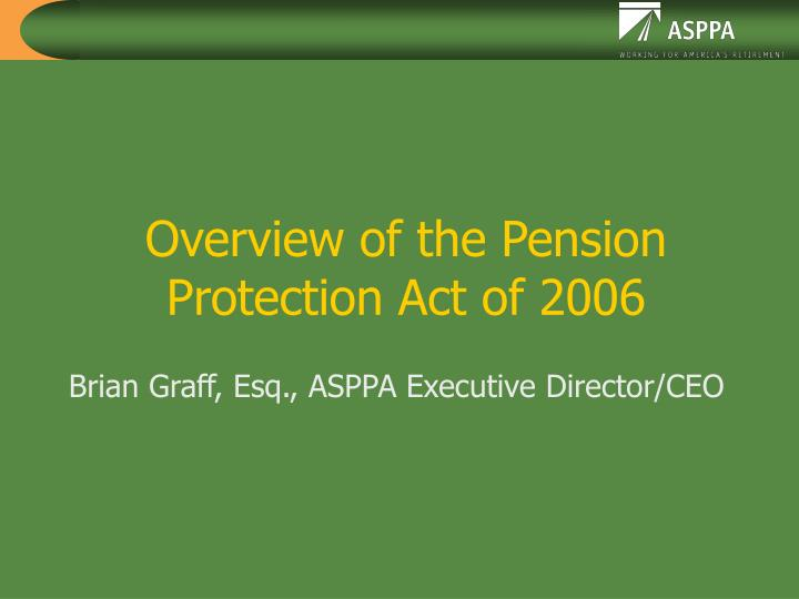 overview of the pension protection act of 2006 n.