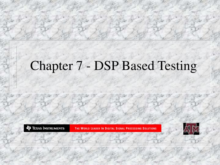 chapter 7 dsp based testing n.