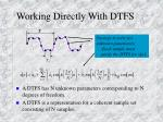working directly with dtfs