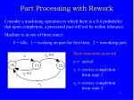 part processing with rework