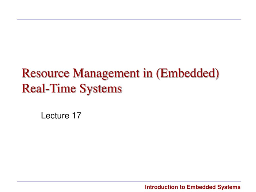 resource management in embedded real time systems l.