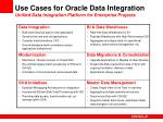 use cases for oracle data integration unified data integration platform for enterprise projects
