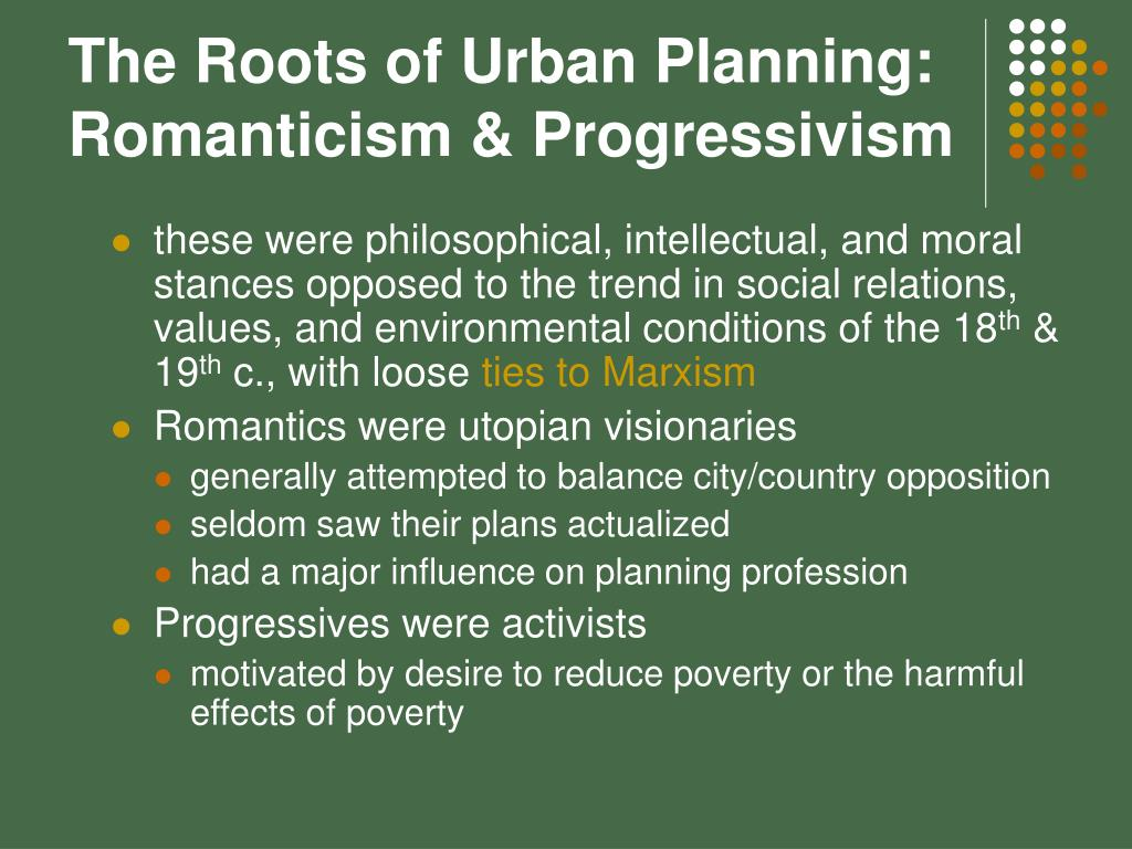 The Roots of Urban Planning: Romanticism & Progressivism
