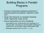 building blocks in parallel programs