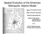 spatial evolution of the american metropolis adams model