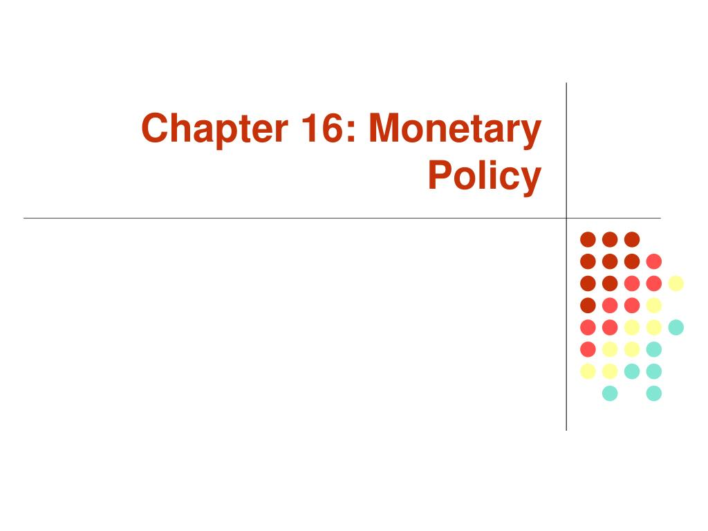 chapter 16 monetary policy l.