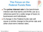 the focus on the federal funds rate32