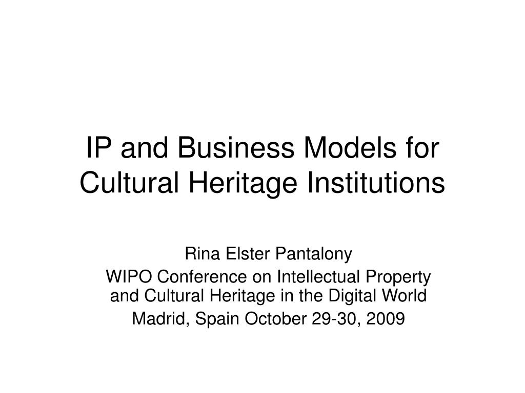 ip and business models for cultural heritage institutions l.