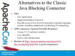alternatives to the classic java blocking connector