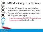 jmx monitoring key decisions