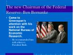 the new chairman of the federal reserve ben bernanke