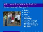 why would inflation be bad for the economy for you