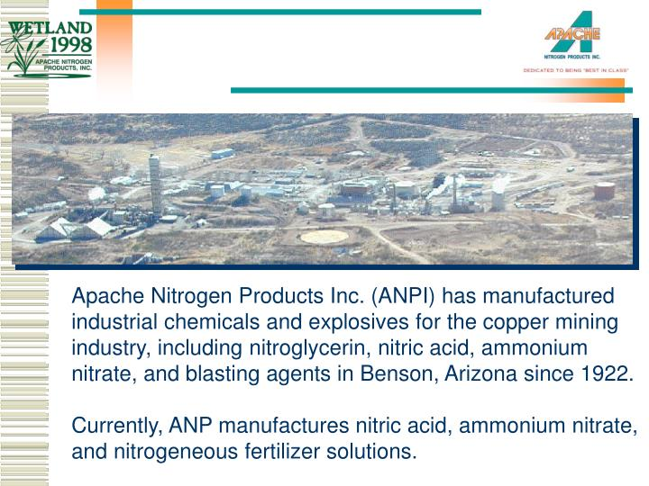 Apache Nitrogen Products Inc. (ANPI) has manufactured industrial chemicals and explosives for the co...
