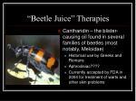 beetle juice therapies
