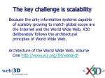 the key challenge is scalability