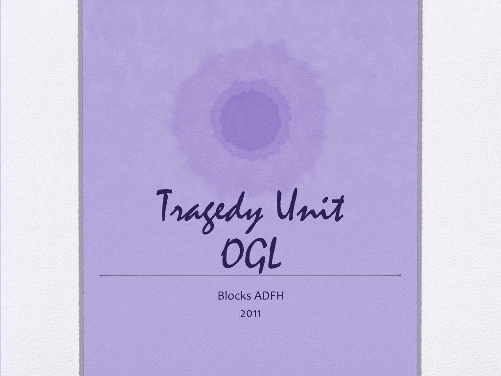 tragedy unit ogl l.