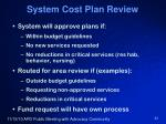 system cost plan review
