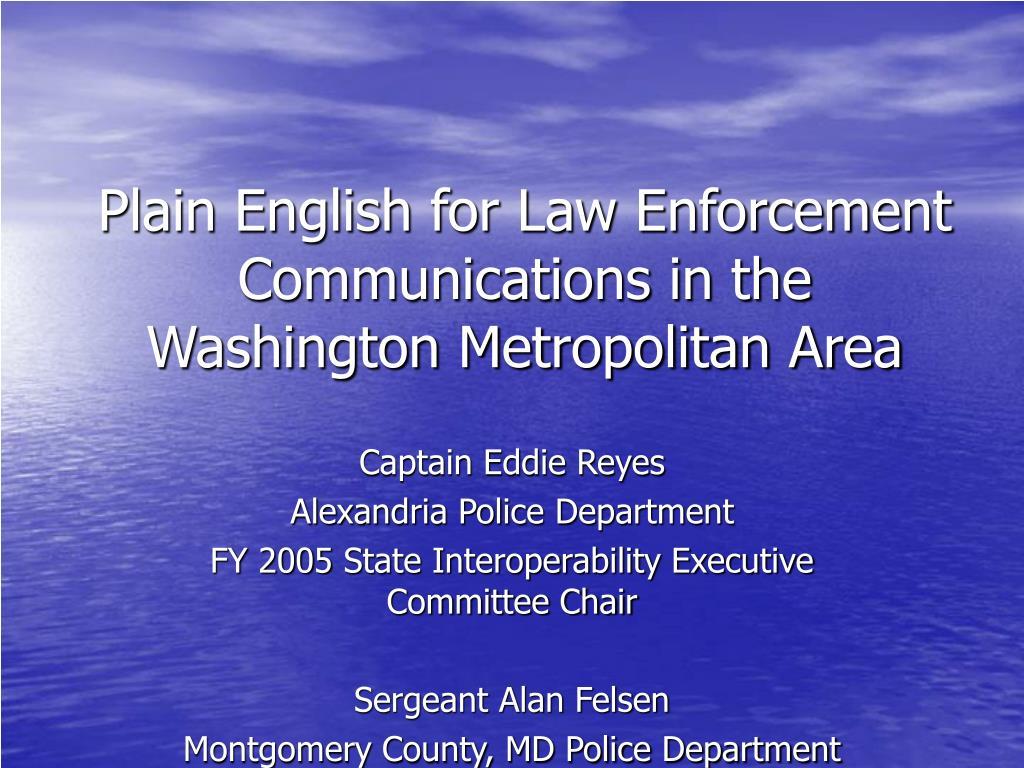 plain english for law enforcement communications in the washington metropolitan area l.