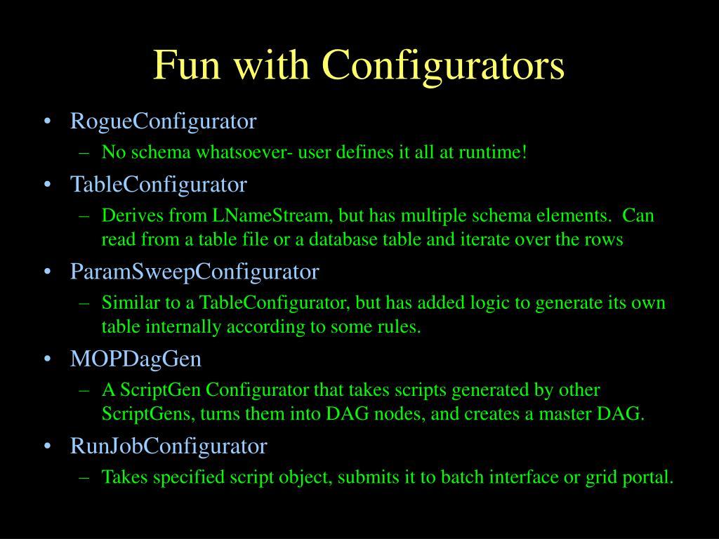 Fun with Configurators