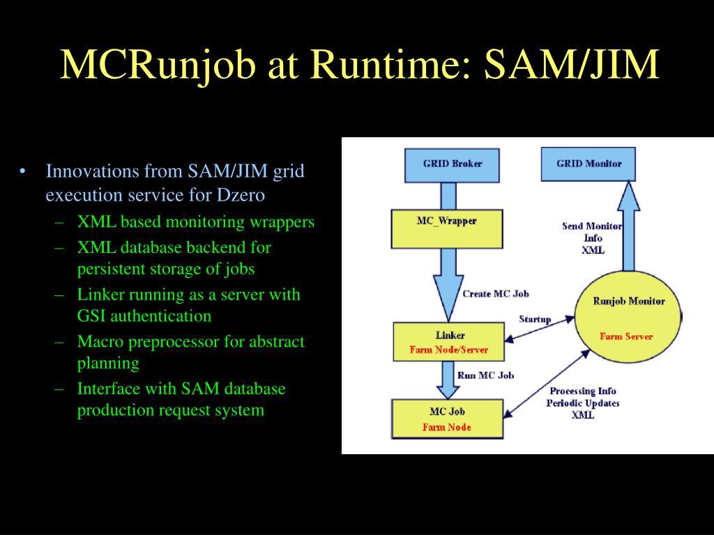 MCRunjob at Runtime: SAM/JIM
