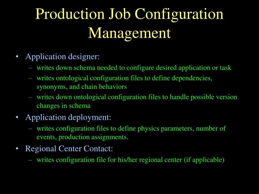Production Job Configuration Management