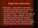 tragic flaw hamartia