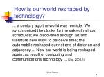 how is our world reshaped by technology