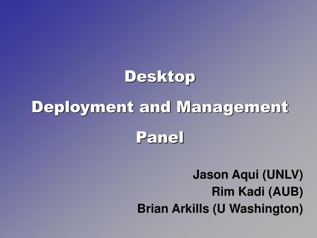 desktop deployment and management panel l.