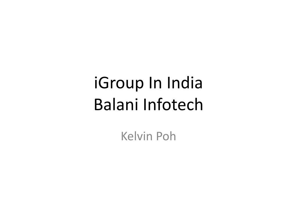 igroup in india balani infotech l.