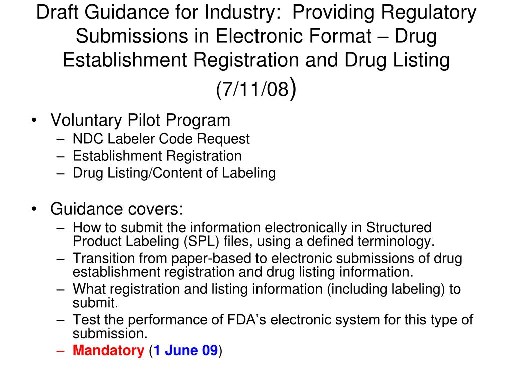 Draft Guidance for Industry:  Providing Regulatory Submissions in Electronic Format – Drug Establishment Registration and Drug Listing (7/11/08