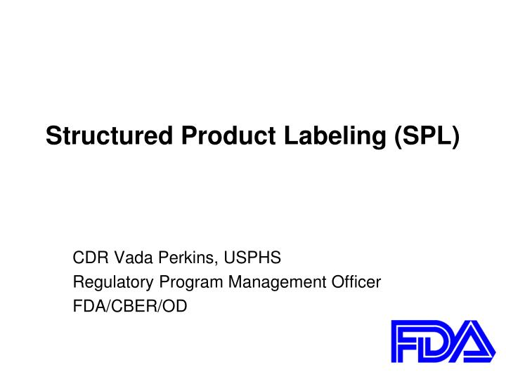Structured product labeling spl